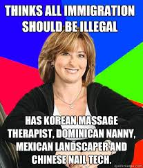 Massage Therapist Meme - thinks all immigration should be illegal has korean massage