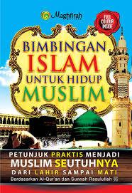 buku panduan be bimbingan islam untuk hidup muslim buku maghfirah pustaka