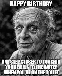 Happy Birthday Old Man Meme - happy bday saggy balls imgflip