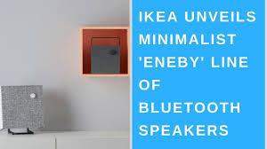 minimalist speakers daily tech news ikea unveils minimalist eneby line of bluetooth