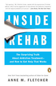 inside rehab the surprising truth about addiction treatment and