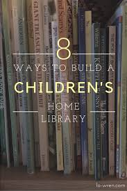 home library 8 ways to build a children u0027s home library on a budget