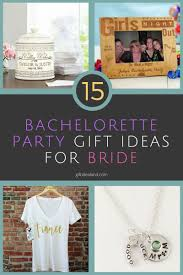 Gifts To Give The Bride From The Maid Of Honor 33 Awesome Bachelorette Party Gift Ideas For The Bride