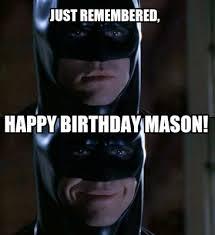 Happy Birthday Batman Meme - meme maker just remembered happy birthday mason