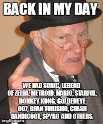 Goldeneye Meme - back in my day meme imgflip