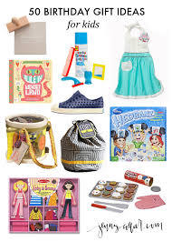 birthday present ideas for 50 birthday gift ideas for kids collier