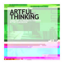 artful thinking using art to promote thinking in the classroom