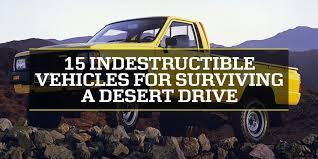 suzuki pickup for sale 15 indestructible vehicles for surviving a desert drive