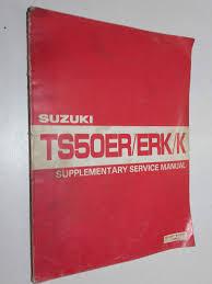 genuine suzuki ts50er u0026 ts50erk workshop supplementary service