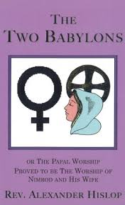 hislop two babylons the two babylons ebook hislop kindle store