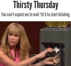 Funny Thursday Meme - 26 funny thirsty thursday memes funny memes daily lol pics