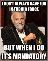 Have Fun Meme - 20 hilarious air force memes sayingimages com