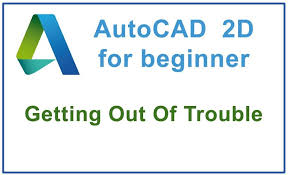 autocad tutorial getting started how to get out of trouble in autocad tutorial 3 tutocad
