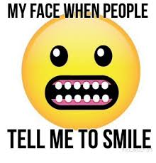 Smile Memes - my face when people tell me to smile picsmine