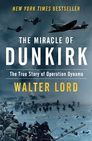 The Miracle True Story The Miracle Of Dunkirk The True Story Of Operation Dynamo Walter