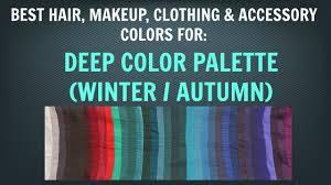 best hair color for deep winters deep winter deep autumn color palette neutral skin tone makeup