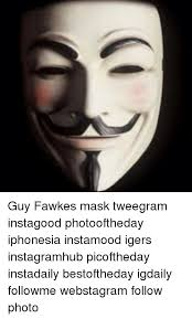 Guy Fawkes Mask Meme - 25 best memes about guy fawkes guy fawkes memes
