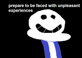 You Re Gonna Have A Bad Time Meme - unpleasant experiences you re gonna have a bad time know your meme