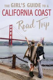 Triptrip by Best 25 California Road Trips Ideas On Pinterest California