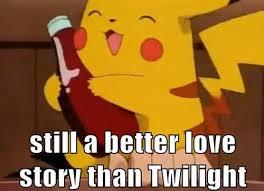 Still A Better Lovestory Than Twilight Meme - pikachu and ketchup still a better lovestory than twilight