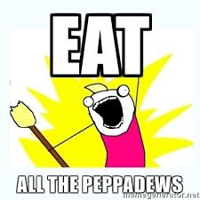 All The Things Meme Generator - eat all the peppadews all the things meme generator