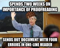One Line Memes - spends two weeks on importance of proofreading sends out document