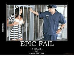 Epic Fail Meme - epic fail i mean jail jail i meant epic jail motif ake com