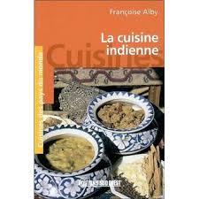livre cuisine indienne la cuisine indienne poche françoise alby livre tous les livres
