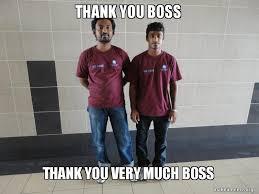 Thank You Very Much Meme - thank you boss thank you very much boss make a meme