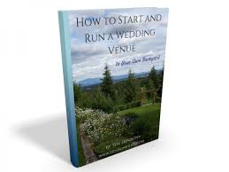 starting a wedding venue business how to start and run a wedding venue in your own backyard