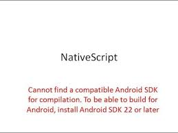 android compatible nativescript cannot find a compatible android sdk for compilation