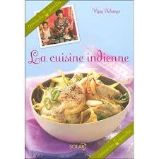 cuisine indon駸ienne la cuisine indienne cuisine des 7 familles broché vijay