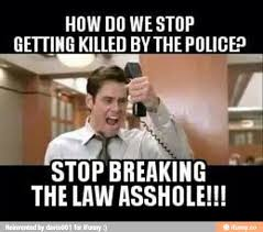 Stop Breaking The Law Meme - pretty simple comply or possibly die i will save my sympathy