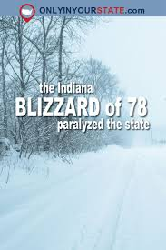 Worst Blizzard In History by 1064 Best Indiana Images On Pinterest Indiana Road Trips And