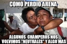 Funny Salvadorian Memes - como perdio arena neutrales meme on memegen