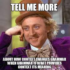 Grammar Meme Generator - meme creator tell me more about how context changes grammar when