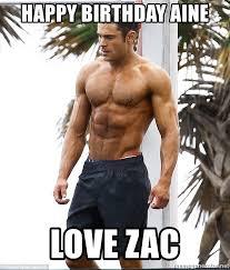 Naked Meme - happy birthday aine love zac zac efron naked meme generator