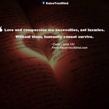 wedding quotes dalai lama and compassion are necessities not luxuries without them