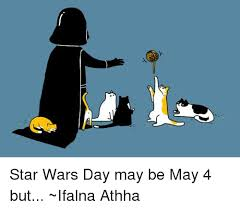 Star Wars Day Meme - star wars day may be may 4 but ifalna athha meme on me me
