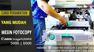 Mesin Fotokopi Rusak cara perawatan mudah mesin fotocopy canon ir 5000 6000