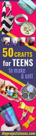 50 crafts for teens to make and sell project ideas diy ideas