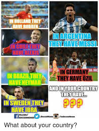 Soccer Memes Facebook - in holland they have robben in argentina they havemessi in germany