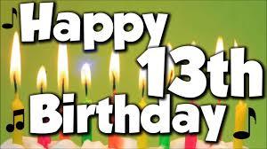 happy 13th birthday happy birthday to you song youtube