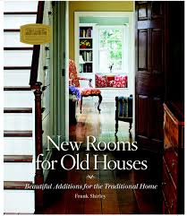 1940 Homes Interior New Rooms For Old Houses Beautiful Additions For The Traditional