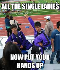 Single Ladies Meme - all the single ladies now put your hands up misc quickmeme