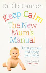 keep calm the new mum u0027s manual trust yourself and enjoy your