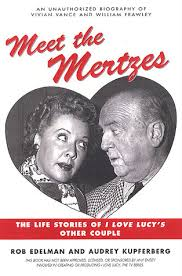 william frawley meet the mertzes the life stories of i love lucy s other couple by