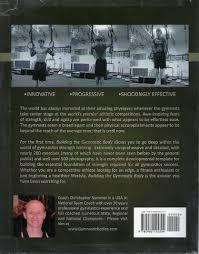 building the gymnastic body the science of gymnastics strength