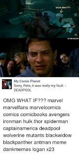 Unh Meme - uncle ben igimrgua unh my comic planet sorry pete it was really