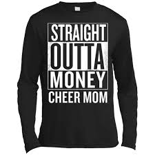 Funny Meme Shirts - straight outta money cheer mom funny meme t shirts long sleeve tee